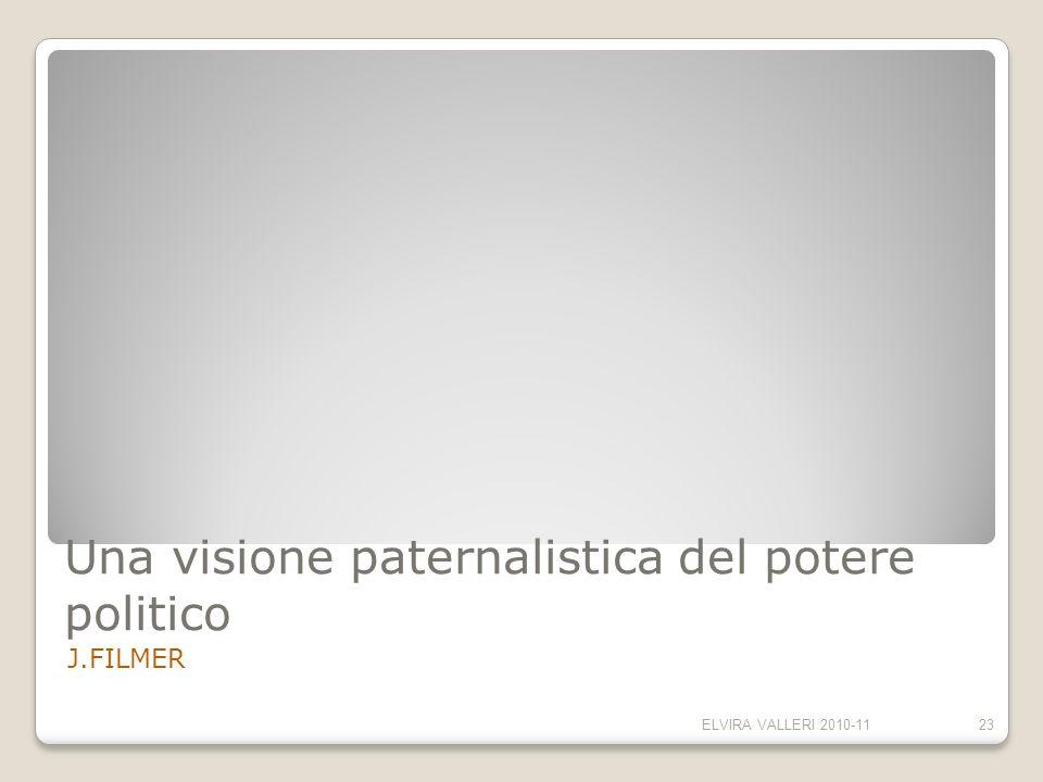 Una visione paternalistica del potere politico J.FILMER ELVIRA VALLERI 2010-1123