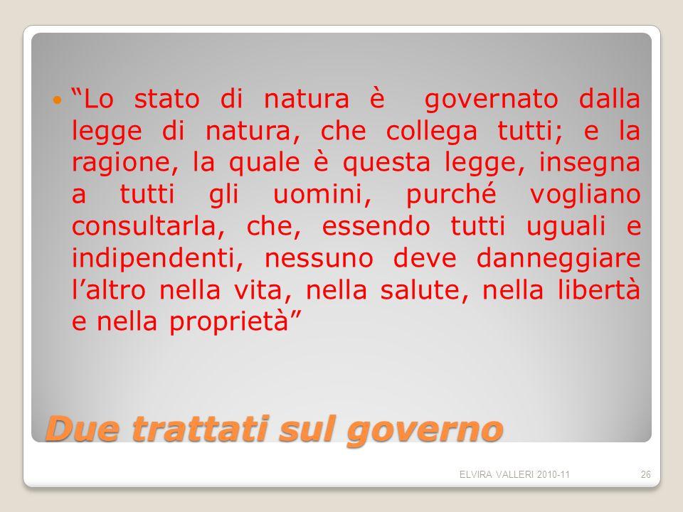 Due trattati sul governo Lo stato di natura è governato dalla legge di natura, che collega tutti; e la ragione, la quale è questa legge, insegna a tut