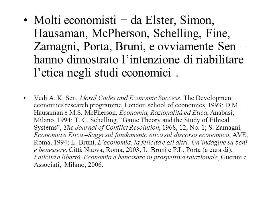 Molti economisti da Elster, Simon, Hausaman, McPherson, Schelling, Fine, Zamagni, Porta, Bruni, e ovviamente Sen hanno dimostrato lintenzione di riabi