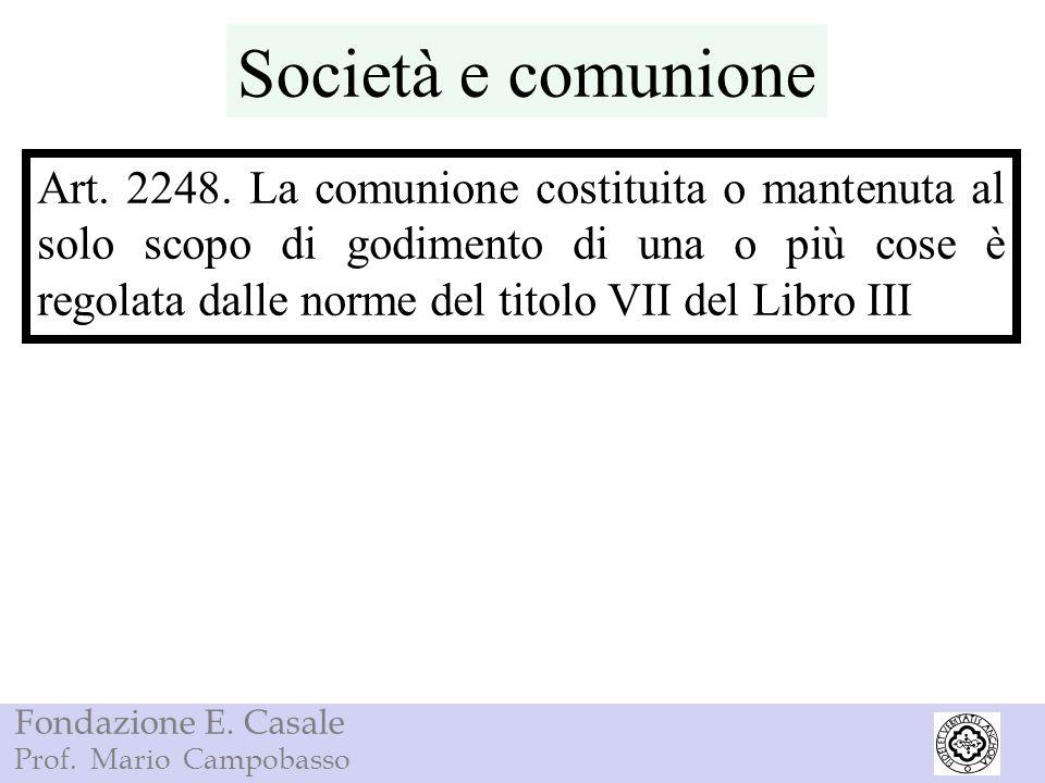 Fondazione E.Casale Prof. Mario Campobasso Principi societariRegole comunione Art.