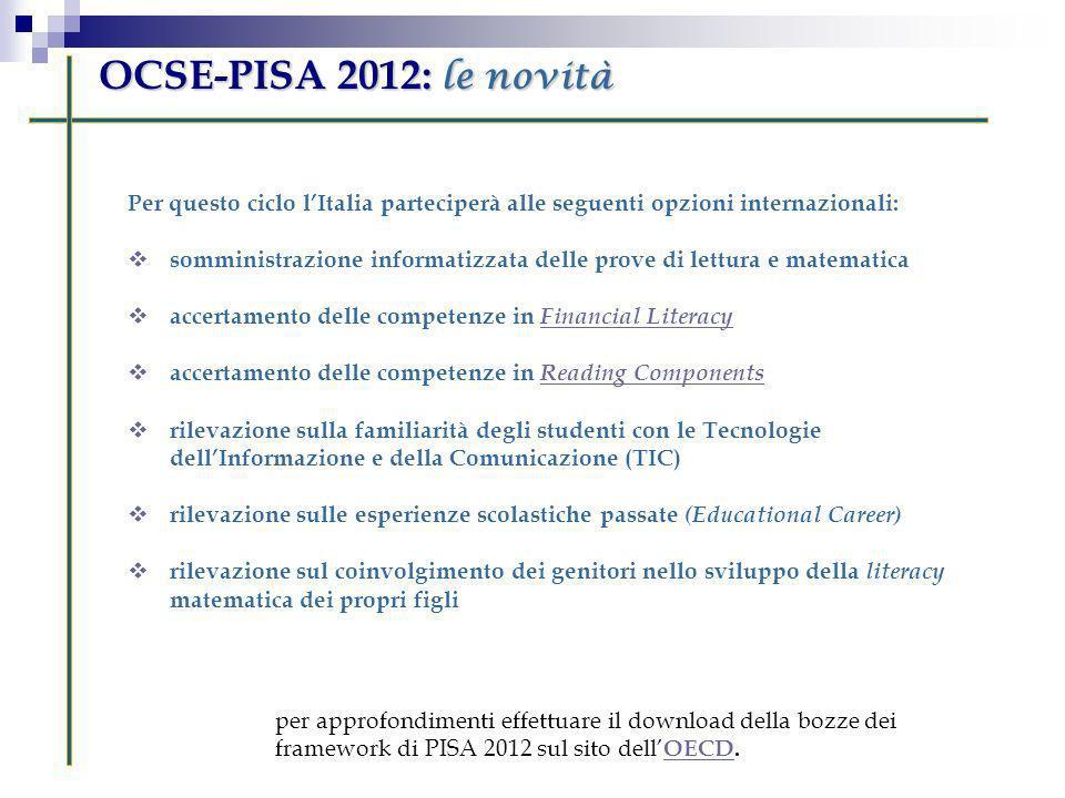 Per questo ciclo lItalia parteciperà alle seguenti opzioni internazionali: somministrazione informatizzata delle prove di lettura e matematica accerta