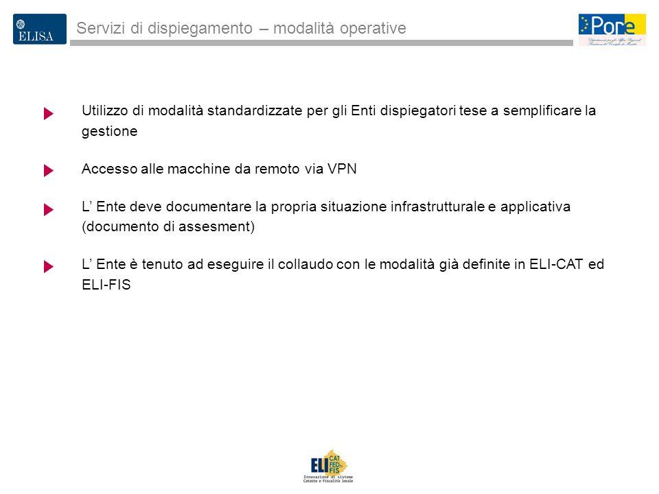 3 Utilizzo di modalità standardizzate per gli Enti dispiegatori tese a semplificare la gestione Accesso alle macchine da remoto via VPN L Ente deve do