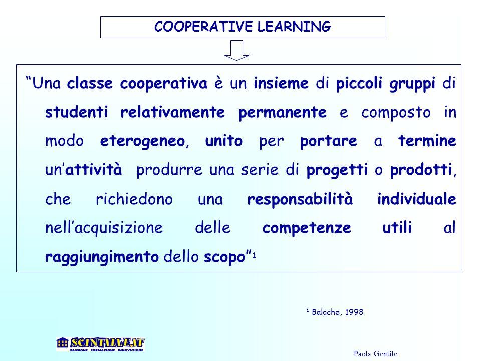 Una classe cooperativa è un insieme di piccoli gruppi di studenti relativamente permanente e composto in modo eterogeneo, unito per portare a termine
