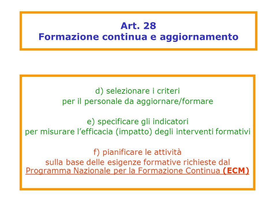 Art. 28 Formazione continua e aggiornamento d) selezionare i criteri per il personale da aggiornare/formare e) specificare gli indicatori per misurare
