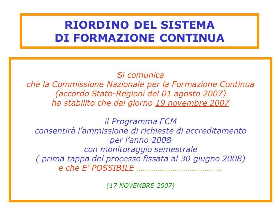 RIORDINO DEL SISTEMA DI FORMAZIONE CONTINUA La Commissione nazionale ECM è supportata da Consulta nazionale della Formazione permanente Rappresentanze OO.SS.
