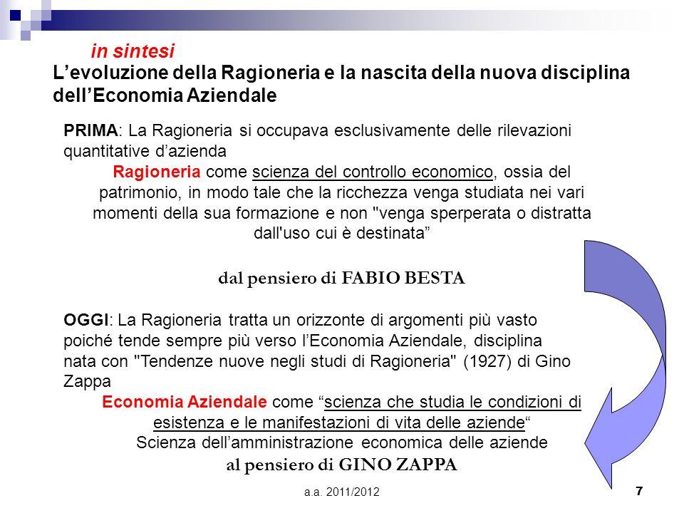 a.a. 2011/20127 PRIMA: La Ragioneria si occupava esclusivamente delle rilevazioni quantitative dazienda Ragioneria come scienza del controllo economic