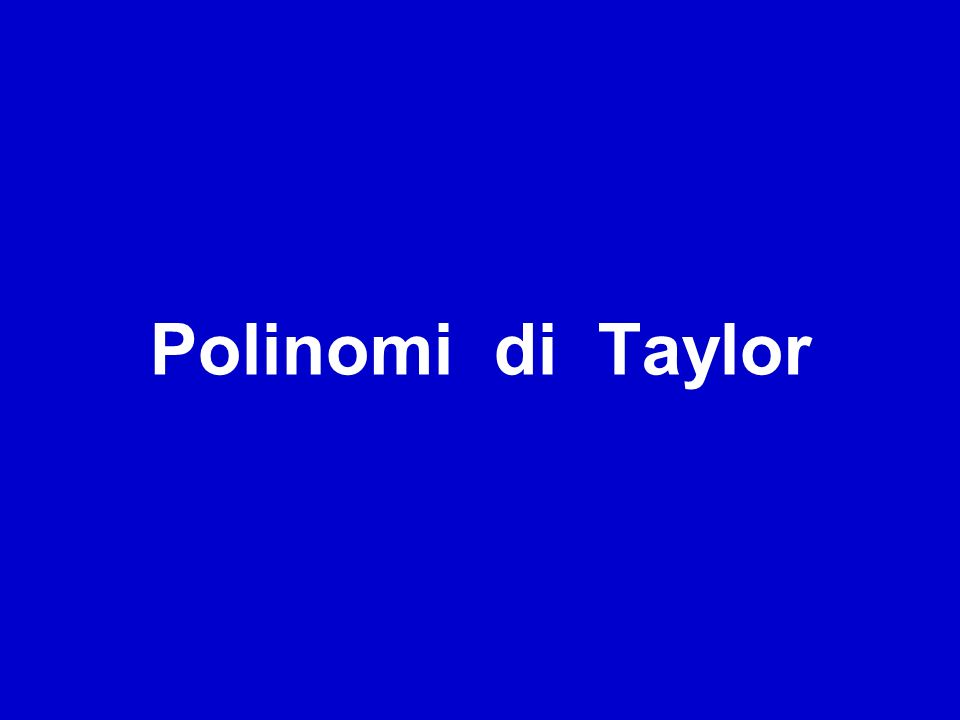 Polinomi di Taylor