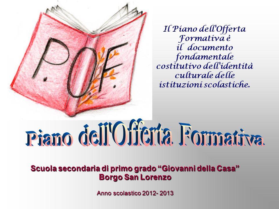 Il Piano dell'Offerta Formativa è il documento fondamentale costitutivo dell'identità culturale delle istituzioni scolastiche. Scuola secondaria di pr