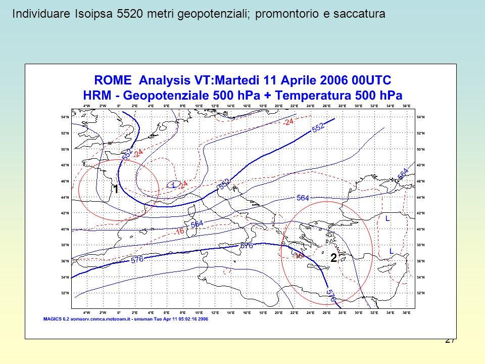 27 Individuare Isoipsa 5520 metri geopotenziali; promontorio e saccatura 1 2