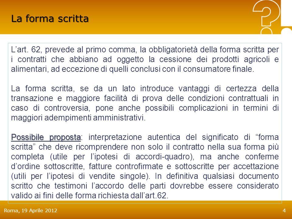 Roma, 19 Aprile 20124 La forma scritta Lart.