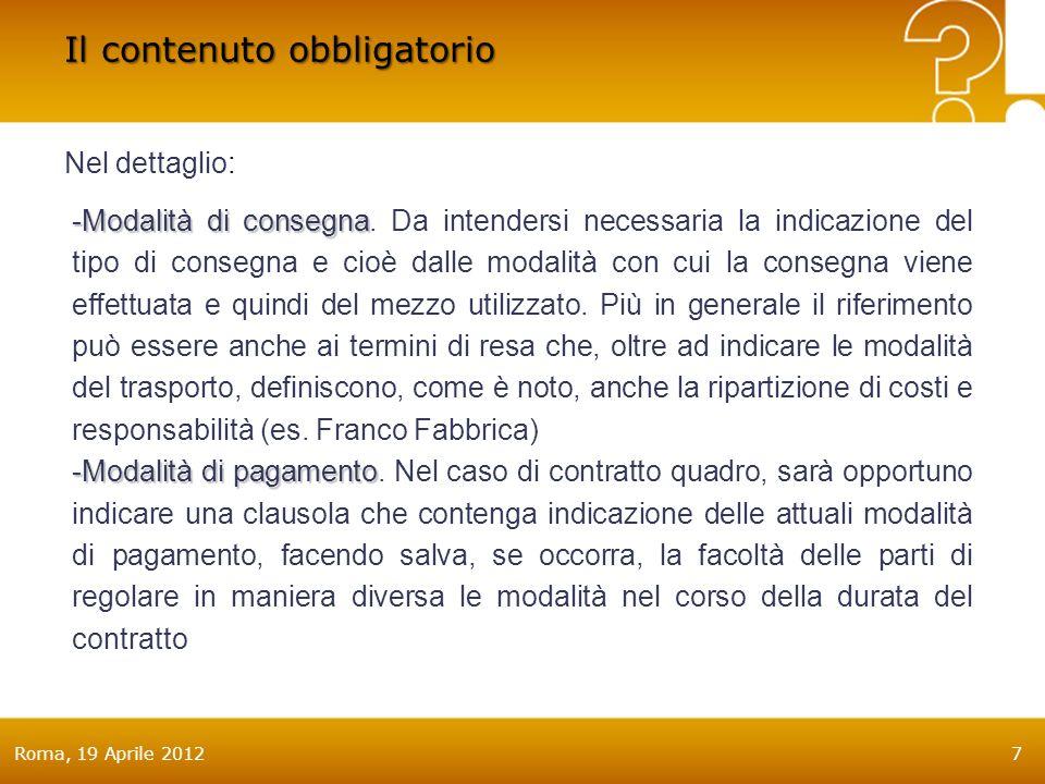 Roma, 19 Aprile 20127 Nel dettaglio: -Modalità di consegna -Modalità di consegna.