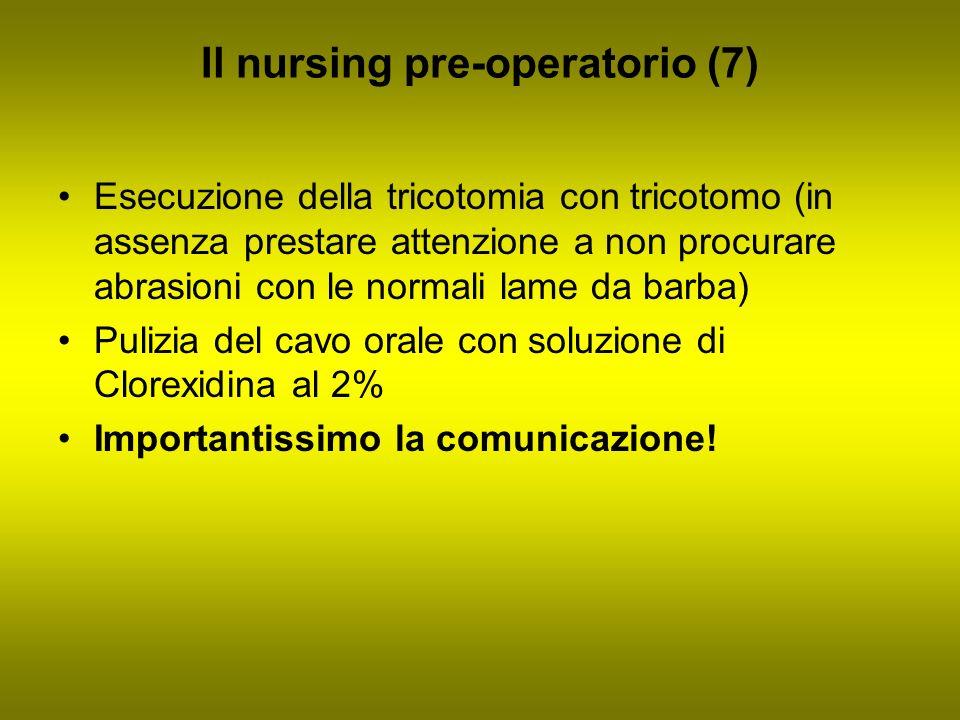 Il nursing pre-operatorio (7) Esecuzione della tricotomia con tricotomo (in assenza prestare attenzione a non procurare abrasioni con le normali lame