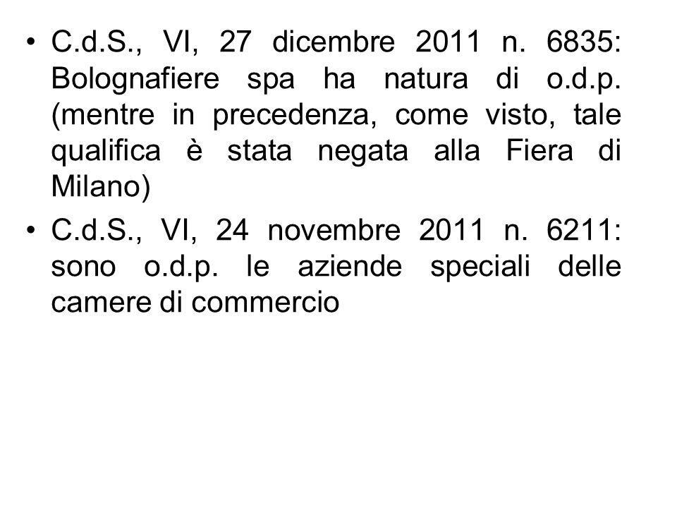C.d.S., VI, 27 dicembre 2011 n. 6835: Bolognafiere spa ha natura di o.d.p. (mentre in precedenza, come visto, tale qualifica è stata negata alla Fiera