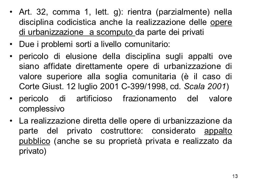 Art. 32, comma 1, lett. g): rientra (parzialmente) nella disciplina codicistica anche la realizzazione delle opere di urbanizzazione a scomputo da par