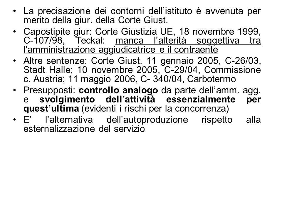 La precisazione dei contorni dellistituto è avvenuta per merito della giur. della Corte Giust. Capostipite giur: Corte Giustizia UE, 18 novembre 1999,