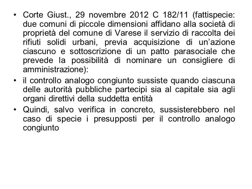 Corte Giust., 29 novembre 2012 C 182/11 (fattispecie: due comuni di piccole dimensioni affidano alla società di proprietà del comune di Varese il serv