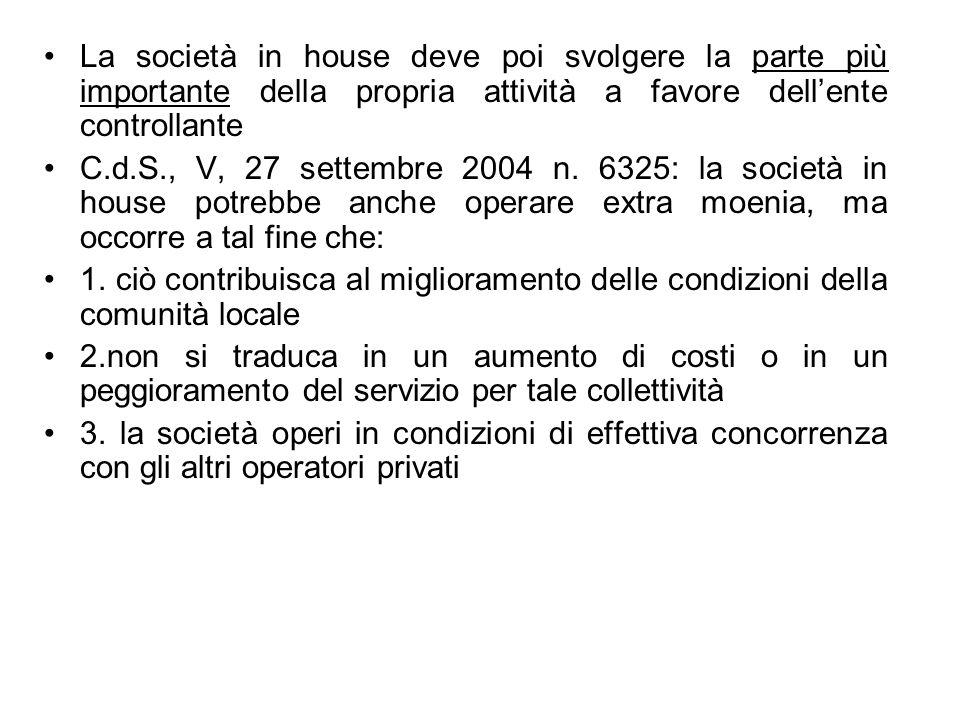 La società in house deve poi svolgere la parte più importante della propria attività a favore dellente controllante C.d.S., V, 27 settembre 2004 n. 63