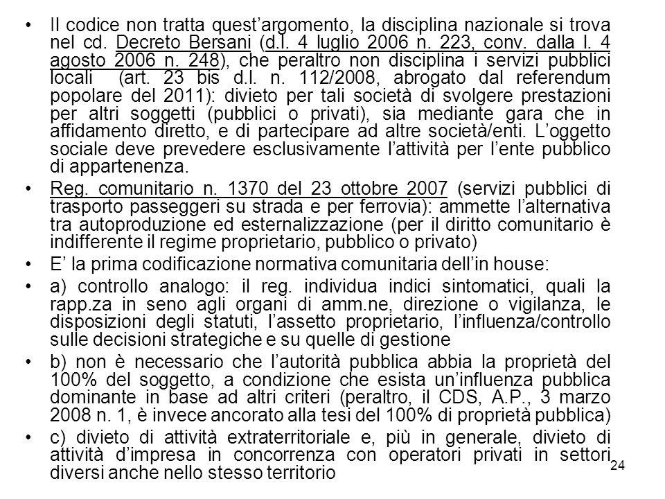 24 Il codice non tratta questargomento, la disciplina nazionale si trova nel cd. Decreto Bersani (d.l. 4 luglio 2006 n. 223, conv. dalla l. 4 agosto 2