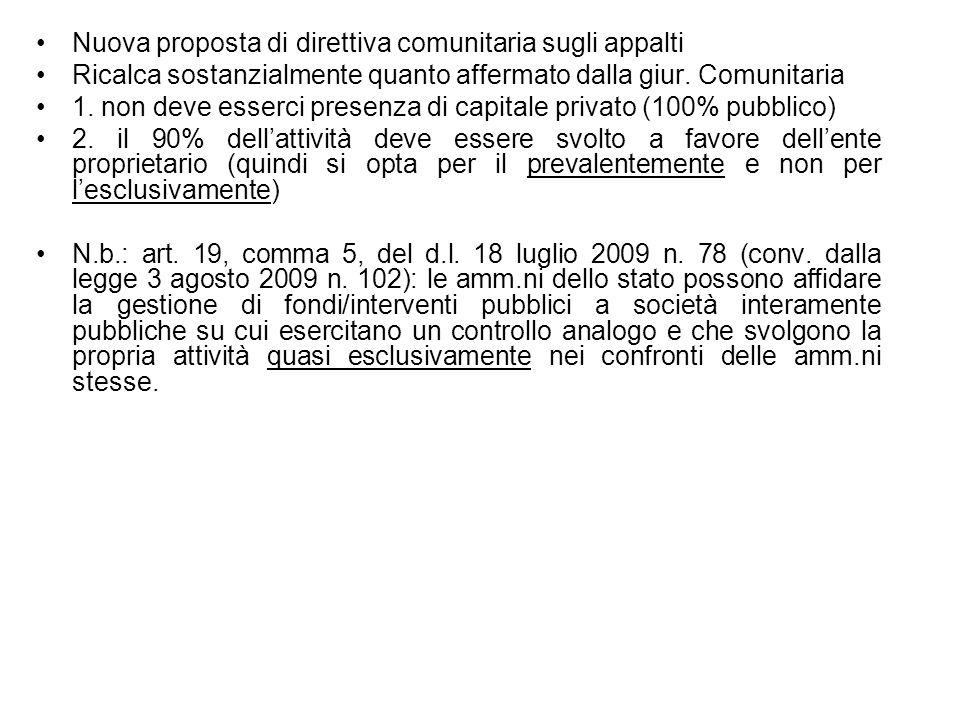 Nuova proposta di direttiva comunitaria sugli appalti Ricalca sostanzialmente quanto affermato dalla giur. Comunitaria 1. non deve esserci presenza di