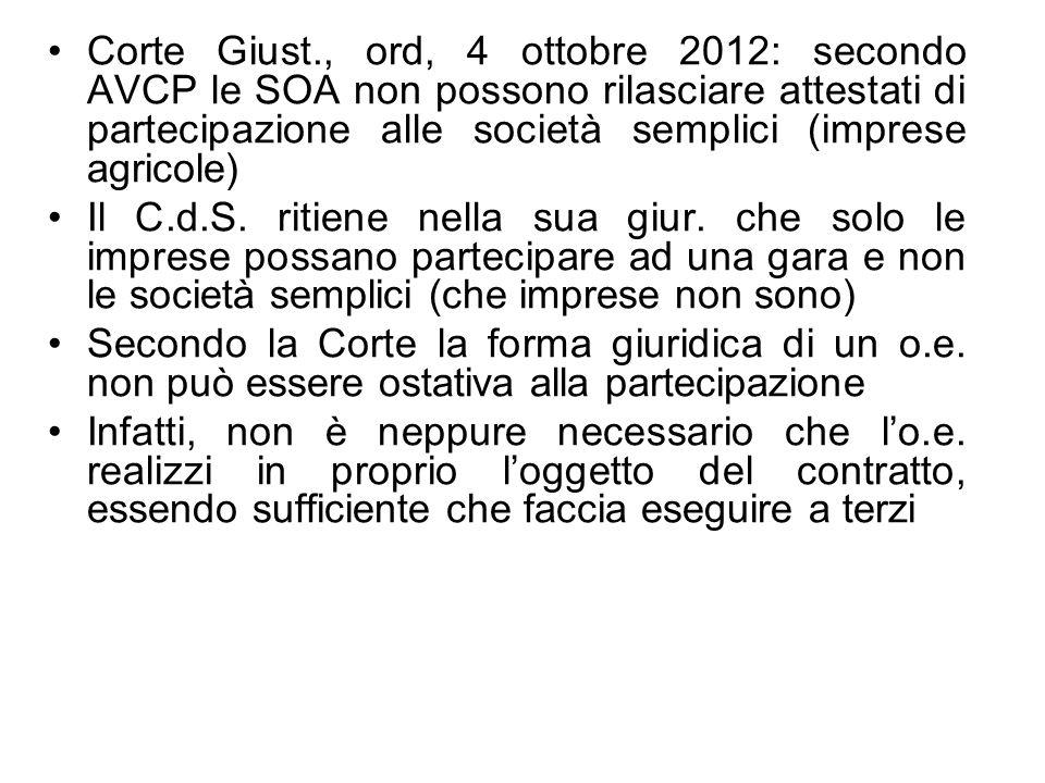 Corte Giust., ord, 4 ottobre 2012: secondo AVCP le SOA non possono rilasciare attestati di partecipazione alle società semplici (imprese agricole) Il