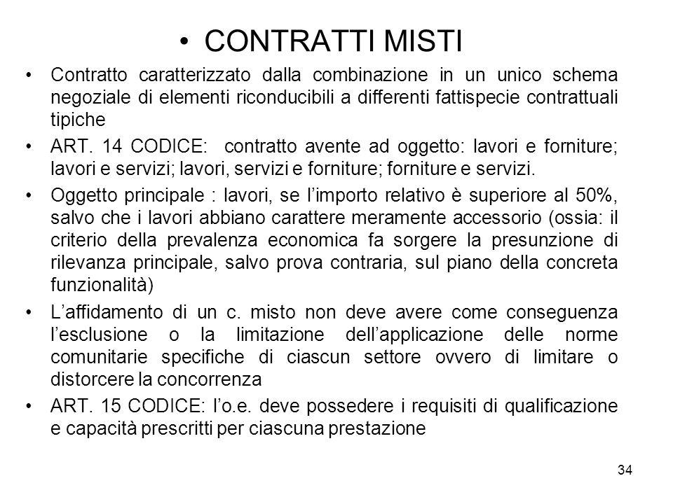 CONTRATTI MISTI Contratto caratterizzato dalla combinazione in un unico schema negoziale di elementi riconducibili a differenti fattispecie contrattua