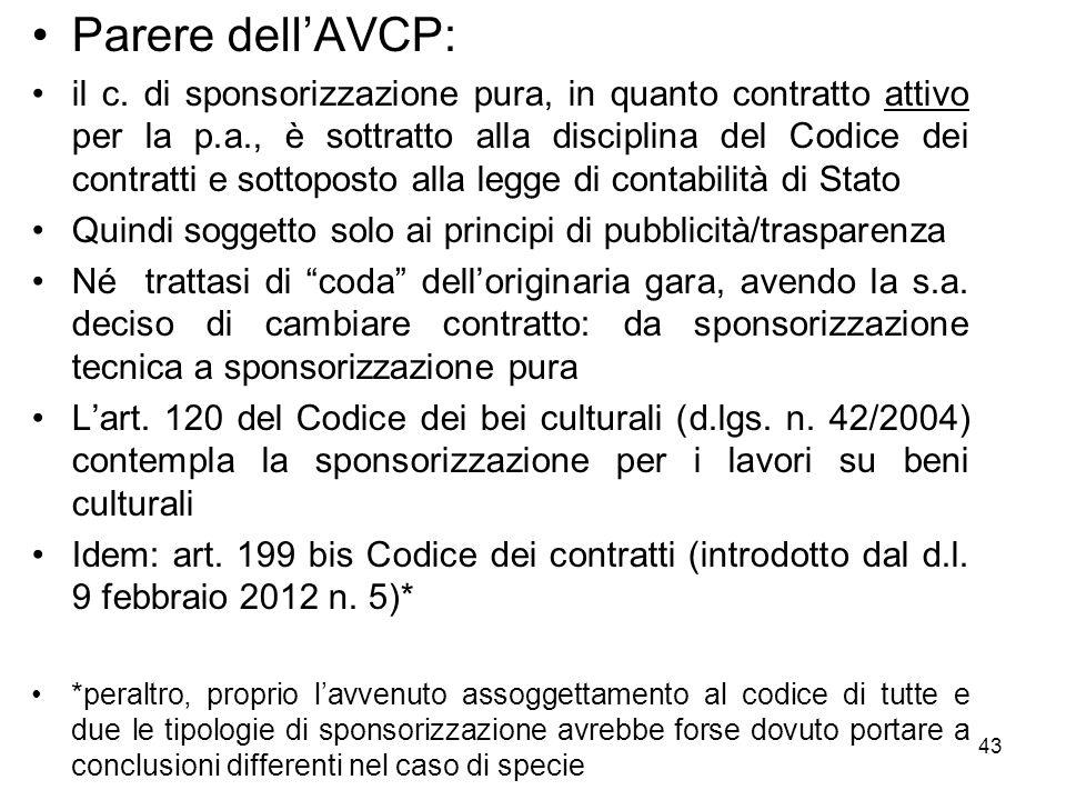 Parere dellAVCP: il c. di sponsorizzazione pura, in quanto contratto attivo per la p.a., è sottratto alla disciplina del Codice dei contratti e sottop
