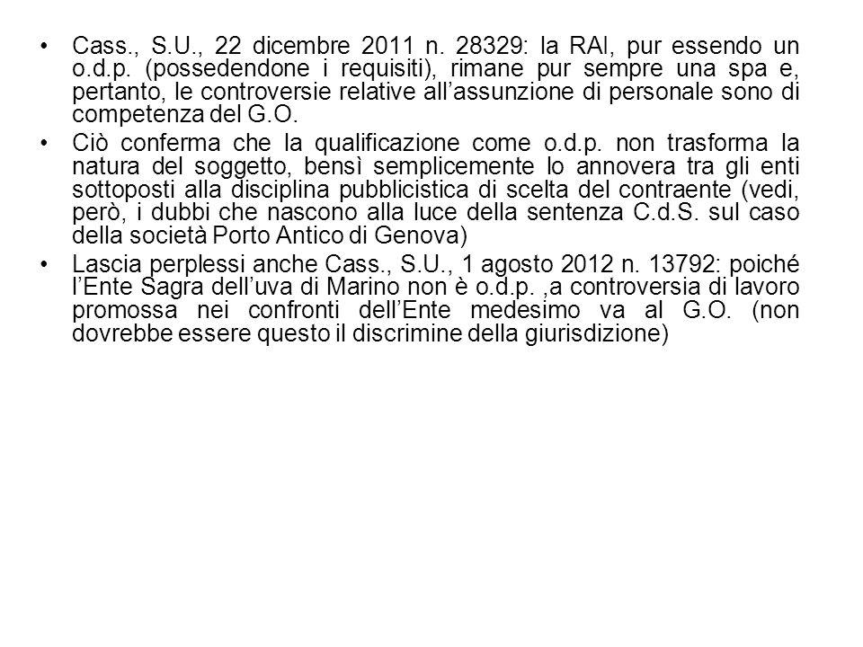 Cass., S.U., 22 dicembre 2011 n. 28329: la RAI, pur essendo un o.d.p. (possedendone i requisiti), rimane pur sempre una spa e, pertanto, le controvers