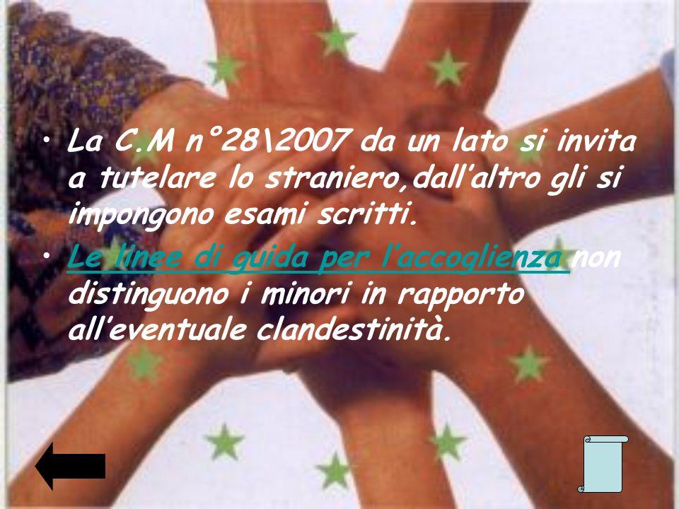 La C.M n°28\2007 da un lato si invita a tutelare lo straniero,dallaltro gli si impongono esami scritti. Le linee di guida per laccoglienza non disting