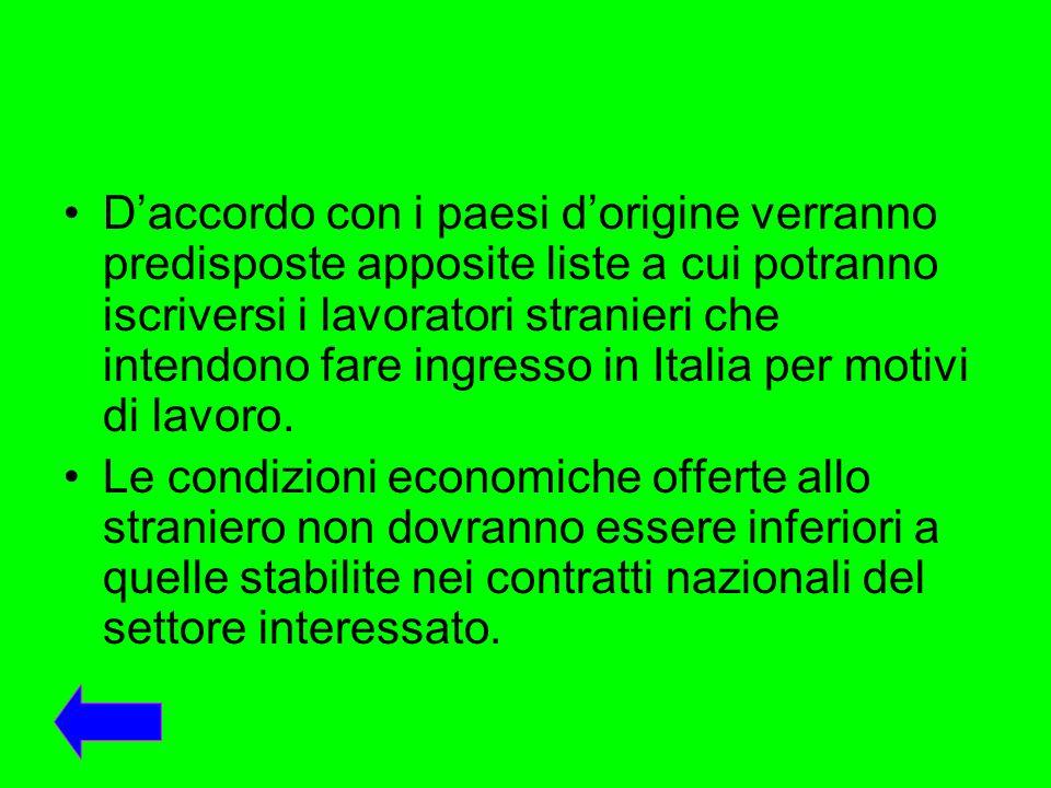 Daccordo con i paesi dorigine verranno predisposte apposite liste a cui potranno iscriversi i lavoratori stranieri che intendono fare ingresso in Ital