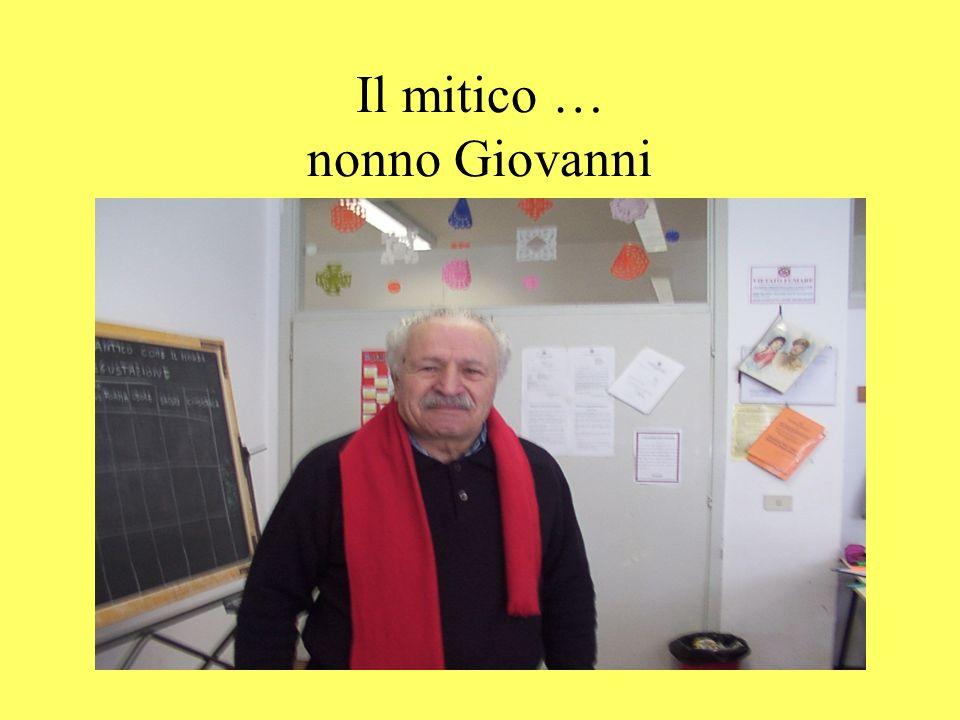 Il mitico … nonno Giovanni