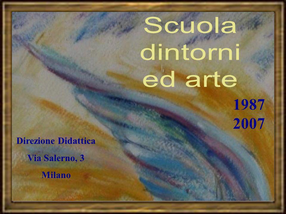 Direzione Didattica Via Salerno, 3 Milano 1987 2007