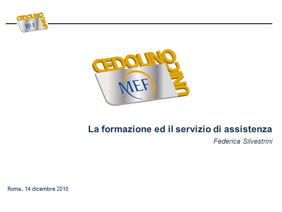 Roma, 14 dicembre 2010 La formazione ed il servizio di assistenza Federica Silvestrini