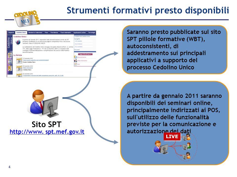 A partire da gennaio 2011 saranno disponibili dei seminari online, principalmente indirizzati ai POS, sull'utilizzo delle funzionalità previste per la