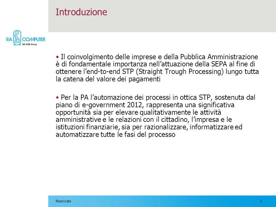 3Riservato Introduzione Il coinvolgimento delle imprese e della Pubblica Amministrazione è di fondamentale importanza nellattuazione della SEPA al fin