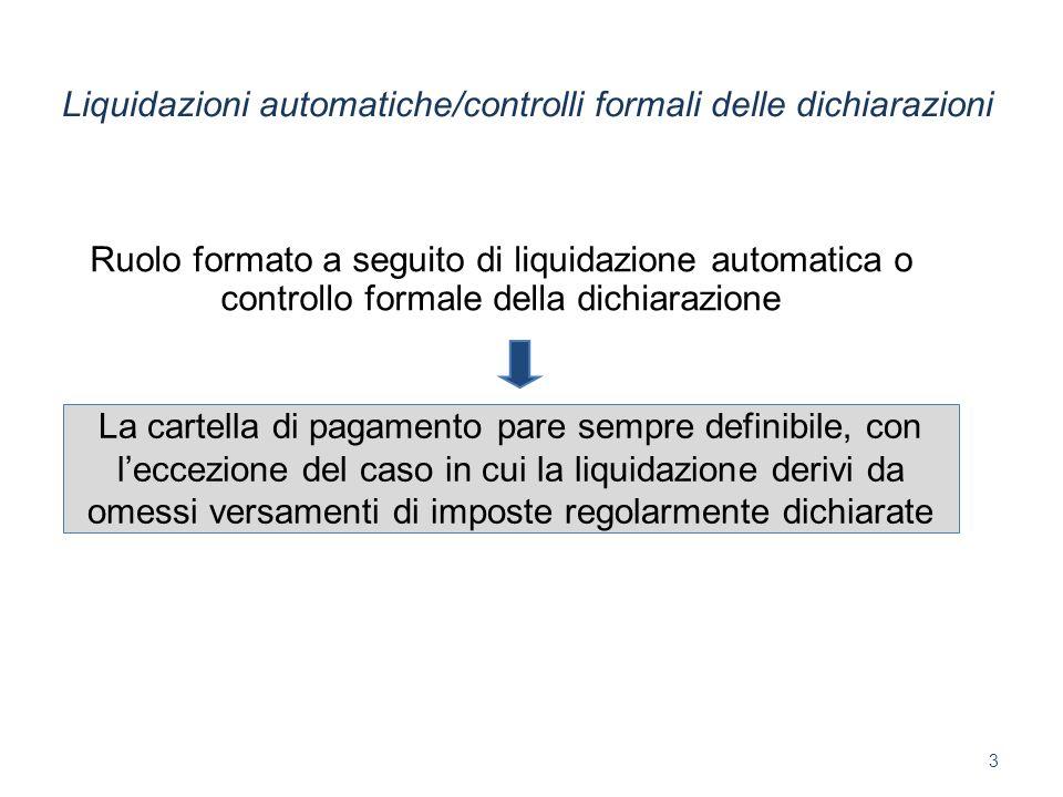 Sono escluse dalla definizione le liquidazioni automatiche derivanti dallapplicazione degli articoli: 36-bis co.
