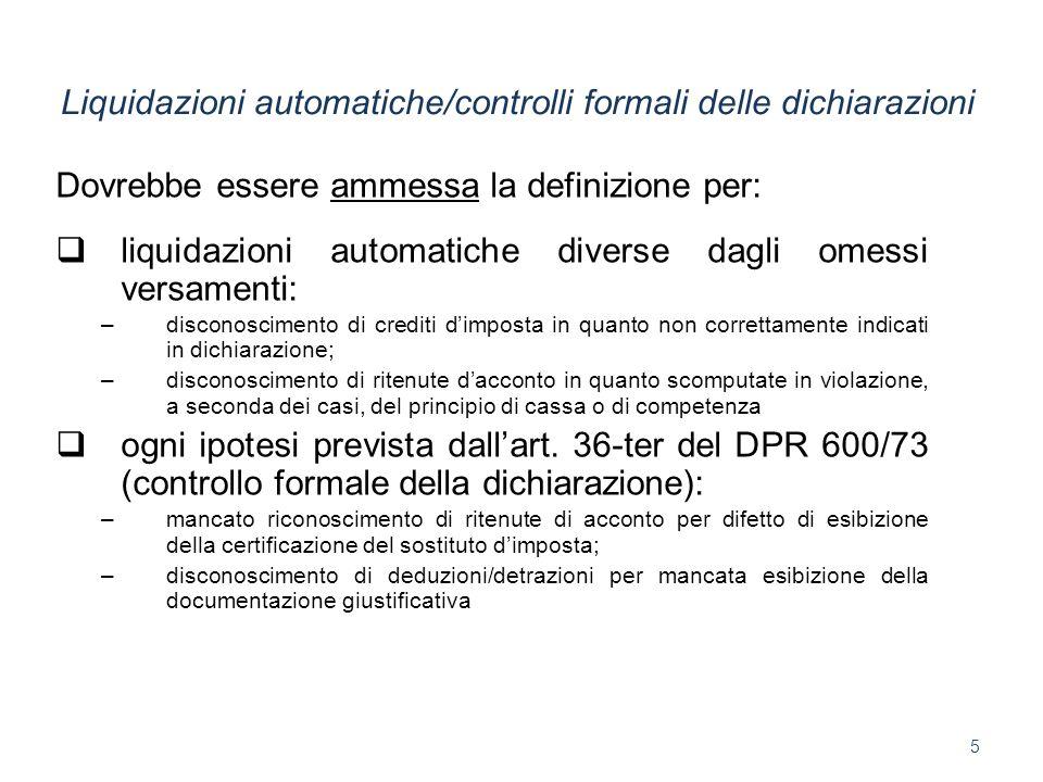 Dovrebbe essere ammessa la definizione per: liquidazioni automatiche diverse dagli omessi versamenti: –disconoscimento di crediti dimposta in quanto n