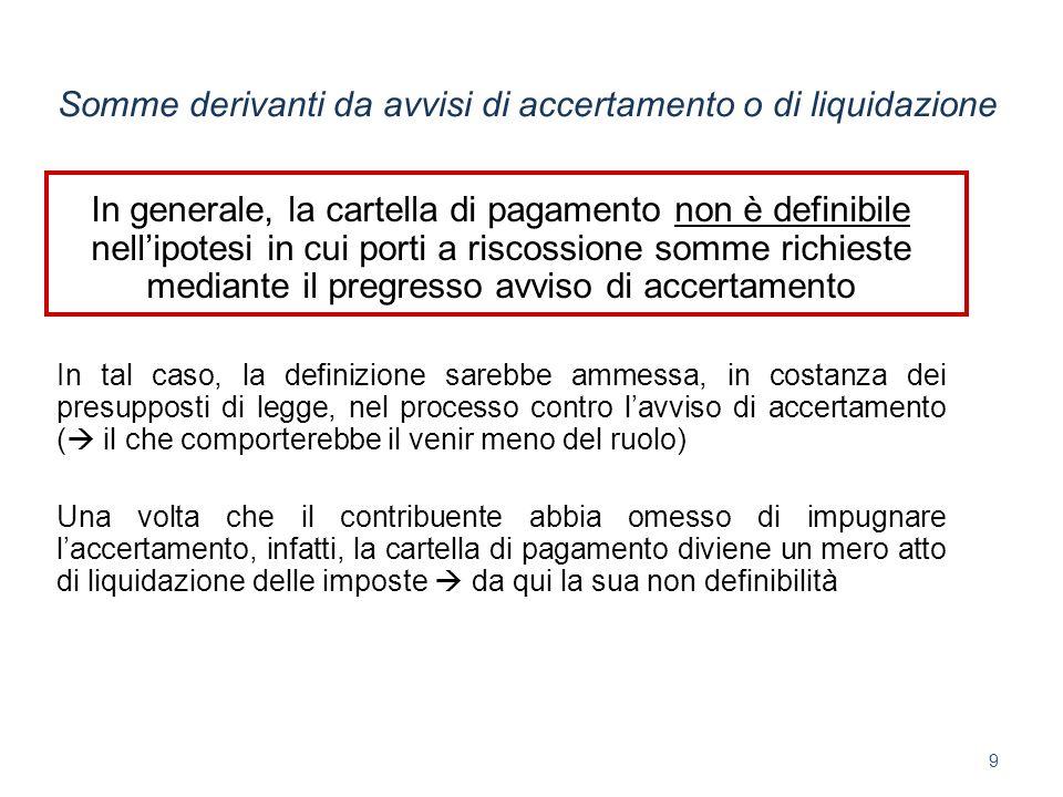 A conclusioni diverse si deve giungere nellipotesi di cartella di pagamento non preceduta dalla rituale notifica dellavviso di accertamento A partire dalla sentenza Cass.