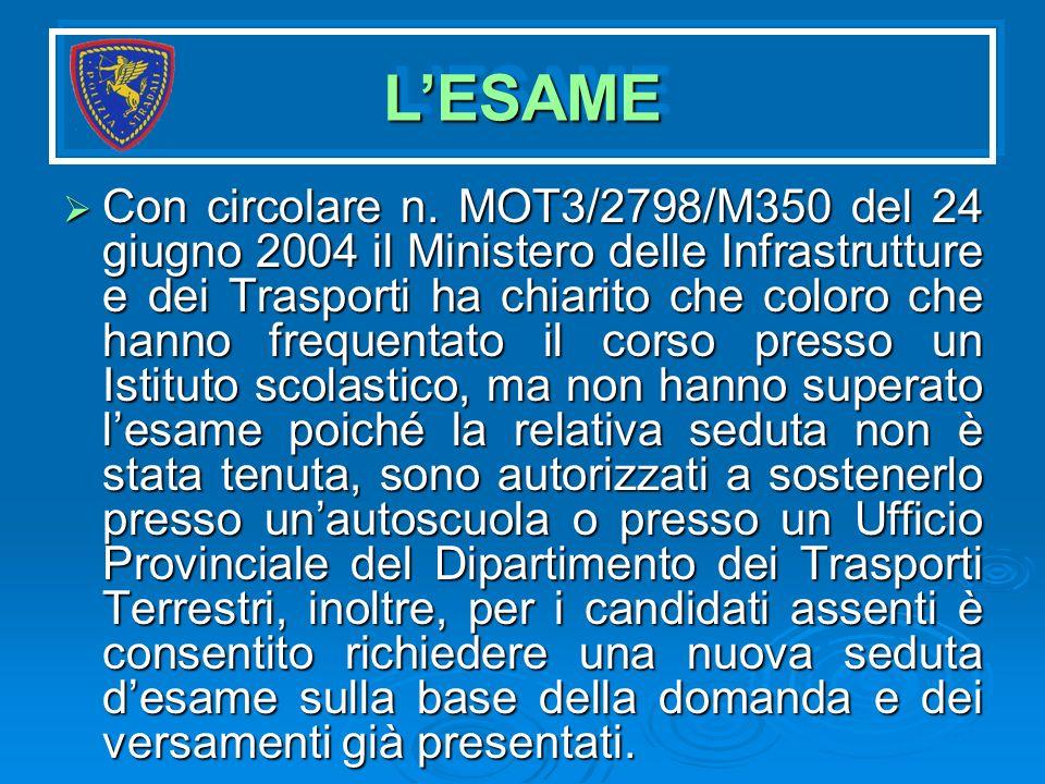 Con circolare n. MOT3/2798/M350 del 24 giugno 2004 il Ministero delle Infrastrutture e dei Trasporti ha chiarito che coloro che hanno frequentato il c