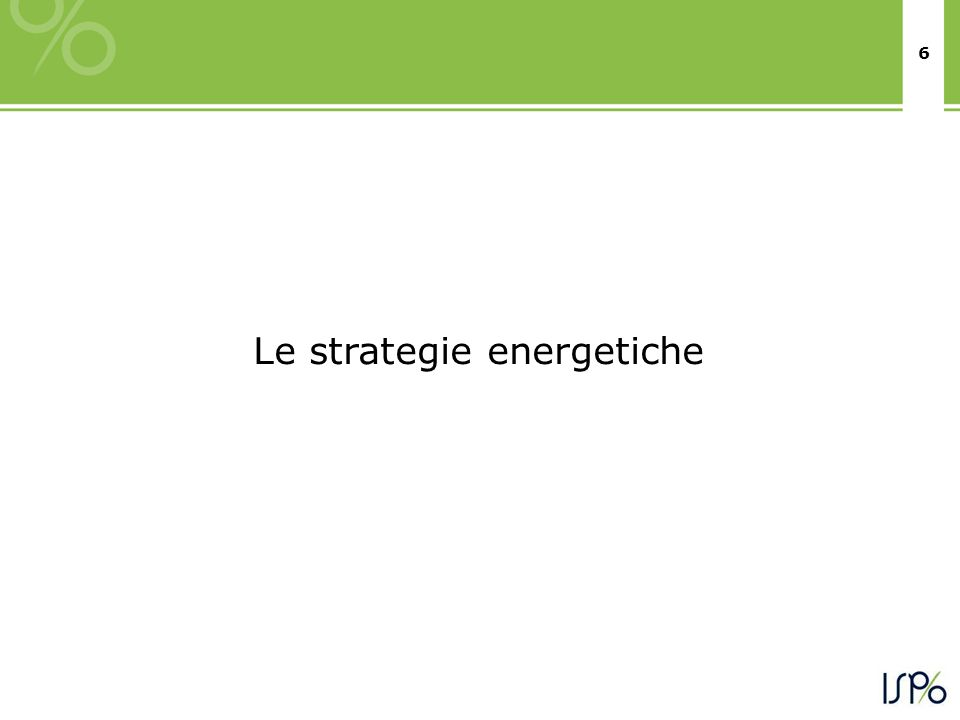 6 Le strategie energetiche