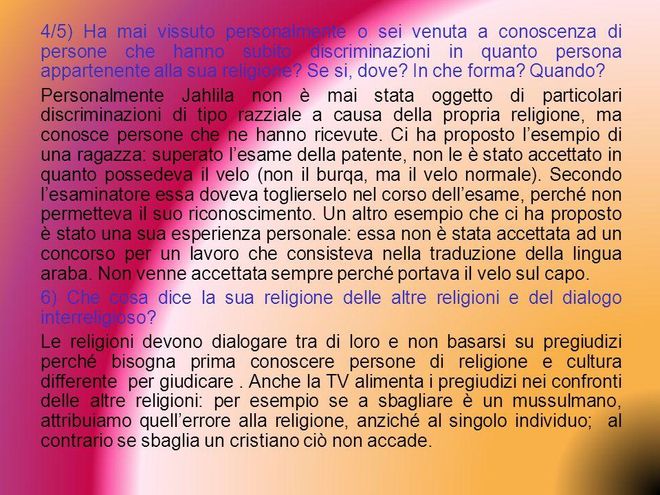 4/5) Ha mai vissuto personalmente o sei venuta a conoscenza di persone che hanno subito discriminazioni in quanto persona appartenente alla sua religi