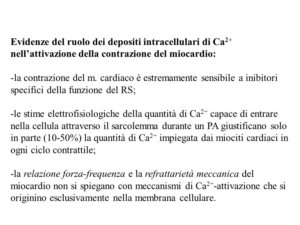Evidenze del ruolo dei depositi intracellulari di Ca 2+ nellattivazione della contrazione del miocardio: -la contrazione del m. cardiaco è estremament