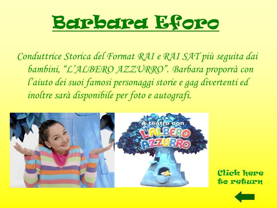 Conduttrice Storica del Format RAI e RAI SAT più seguita dai bambini, LALBERO AZZURRO. Barbara proporrà con laiuto dei suoi famosi personaggi storie e