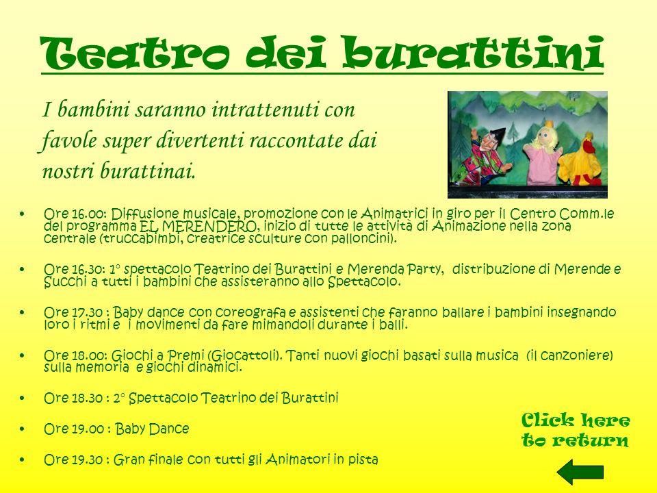 Cartoons Click here to return Ore 16.00: Diffusione musicale, promozione con le Animatrici in giro per il Centro Comm.le del programma EL MERENDERO, inizio di tutte le attività di Animazione nella zona centrale (truccabimbi, creatrice sculture con palloncini).