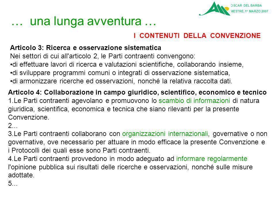 … una lunga avventura … I PROTOCOLLI PREVISTI DALLA CONVENZIONE Per il raggiungimento dell'obiettivo di cui al paragrafo 1, le Parti contraenti prende