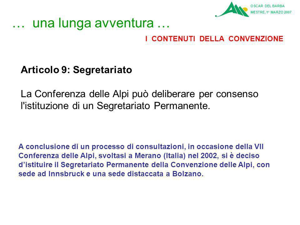 OSCAR DEL BARBA MESTRE, 1° MARZO 2007 … una lunga avventura … I CONTENUTI DELLA CONVENZIONE Articolo 8: Comitato Permanente 1.E' istituito, quale orga