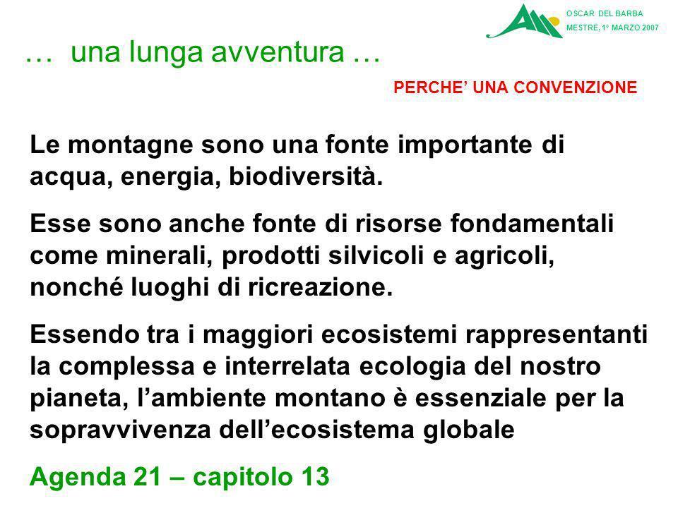 … una lunga avventura … PERCHE UNA CONVENZIONE Le montagne sono una fonte importante di acqua, energia, biodiversità.