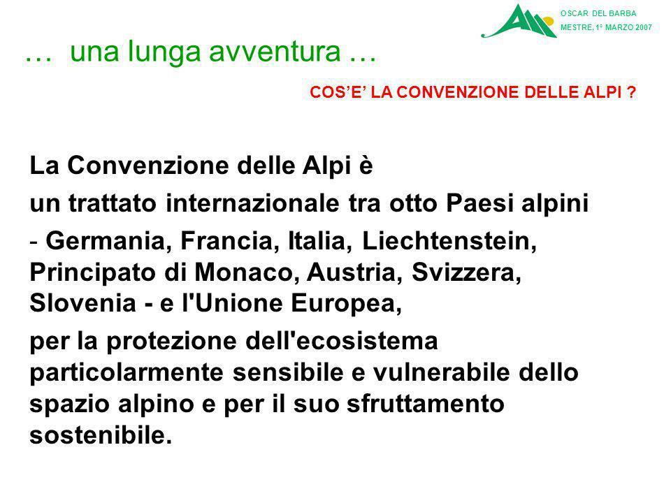 … una lunga avventura … 1991. Salisburgo (A) 2^ Conferenza delle Alpi: i Ministri dellAmbiente dei Paesi alpini firmano la Convenzione delle Alpi LA P