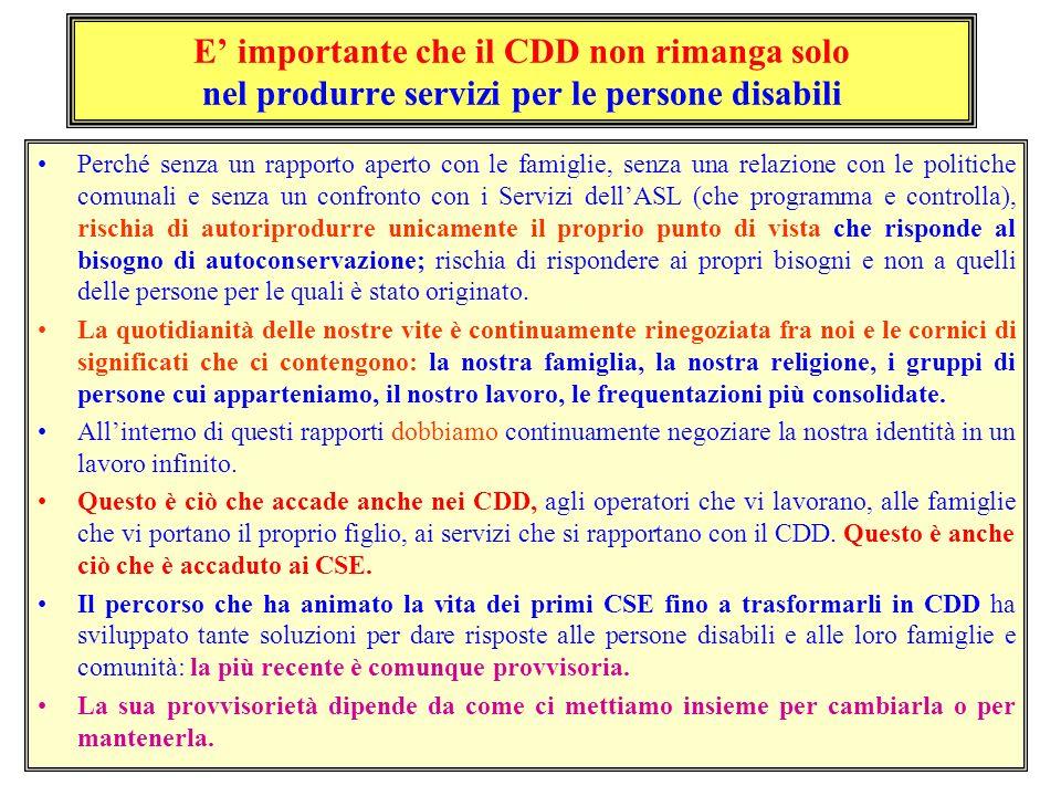 10 E importante che il CDD non rimanga solo nel produrre servizi per le persone disabili Perché senza un rapporto aperto con le famiglie, senza una re