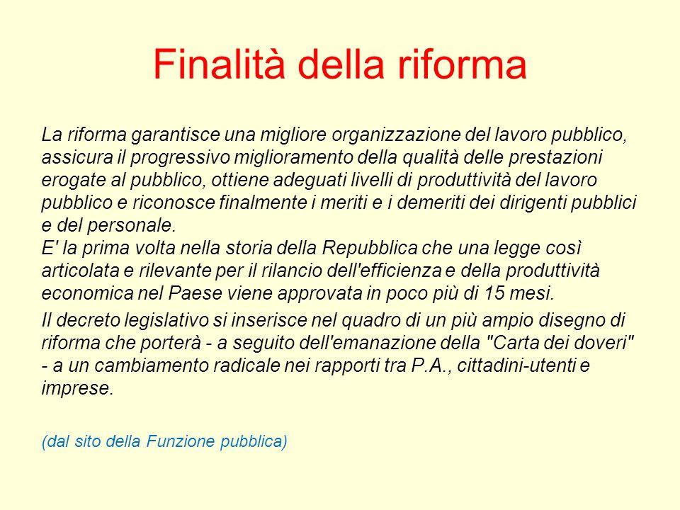 Finalità della riforma La riforma garantisce una migliore organizzazione del lavoro pubblico, assicura il progressivo miglioramento della qualità dell