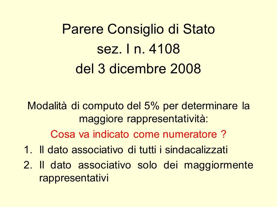 Parere Consiglio di Stato sez. I n. 4108 del 3 dicembre 2008 Modalità di computo del 5% per determinare la maggiore rappresentatività: Cosa va indicat